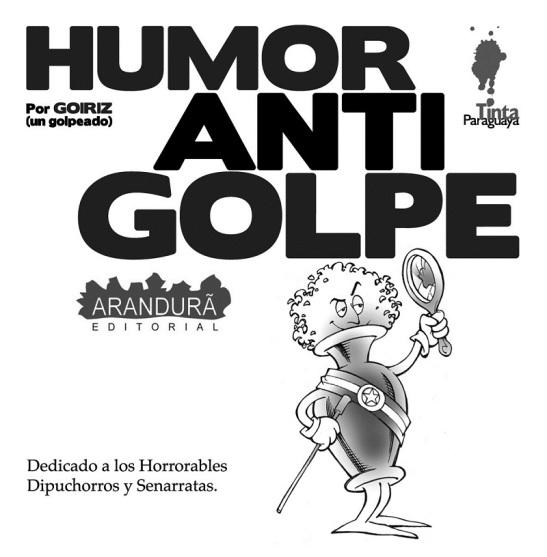 Humor AntiGolpe. Roberto Goiriz